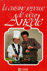 La cuisine joyeuse de soeur Ange`le (French Edition)