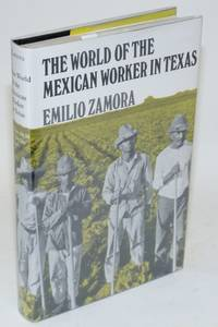The world of the Mexican worker in Texas