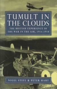 image of Tumult in the Clouds The British Experience of the War in the Air, 1914-1918