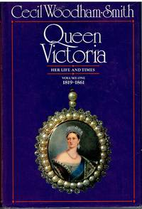 Queen Victoria Her Life and Times Volume One 1819 - 1861
