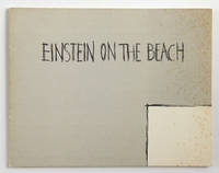Einstein on the Beach. An Opera in four acts by Robert Wilson and Philip Glass, with choregraphy by Andrew de Groat, edited by Vicky Alliata