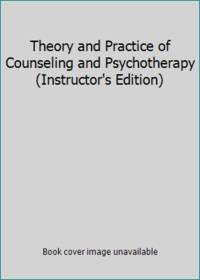 image of Theory and Practice of Counseling and Psychotherapy (Instructor's Edition)