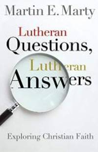 Lutheran Questions, Lutheran Answers: Exploring Christian Faith by Martin Marty - Paperback - 2007-06-08 - from Books Express (SKU: 0806653507q)