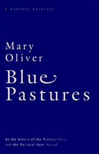 Blue Pastures by  Mary Oliver - Paperback - First Edition - 1995 - from M Hofferber Books and Biblio.com