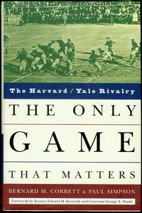 The Only Game That Matters: The Harvard / Yale Rivalry