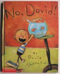 No, David! by David Shannon - Hardcover - 2003 - from Antiquariat UPP and Biblio.com