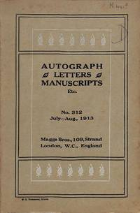 Catalogue 312/1913: Rare and Interesting Autograph Letters, Signed  Documents and Manuscripts.