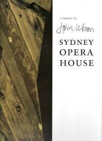 A tribute to Jorn Utzon : Sydney Opera House / Katarina Stübe ; Jan Utzon