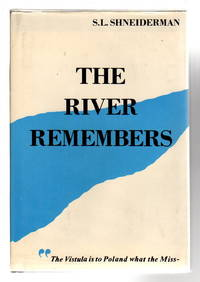 THE RIVER REMEMBERS.