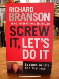 Screw It, Let's Do It - Lessons In Life And Business,