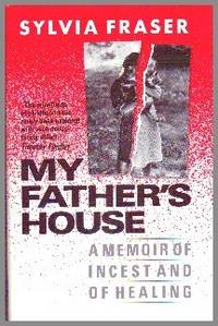 My Father's House. A Memoir of Incest and of Healing