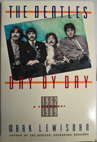 The Beatles Day By Day: A Chronology 1962 - 1989