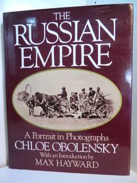 The Russian Empire. A Portrait in Photographs
