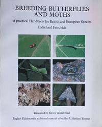 Breeding butterflies and moths: a practical handbook for British and European species by  A.M. (ed.)  E. (tr. by Steven Whitehead); Emmet - Paperback - 1st English edition, translated from the 2nd German edition - 1986 - from Acanthophyllum Books (SKU: 12918)