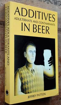 image of Additives, Adulterants and Contaminants in Beer