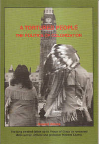 A Tortured People    The Politics of Colonization by Howard Adams - Paperback - Stated First - 1996 - from Hockley Books and Biblio.com