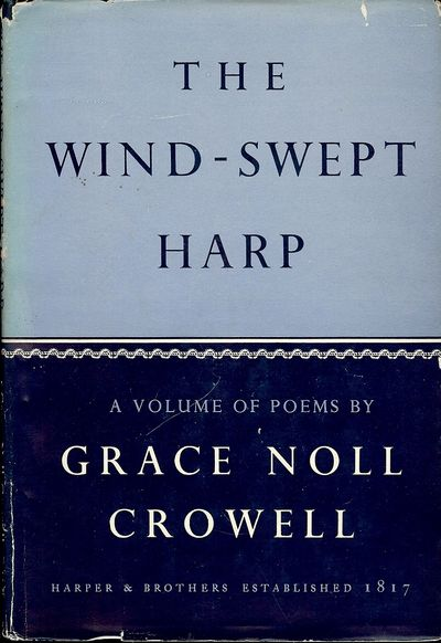 1946. CROWELL, Grace Noll. THE WIND-SWEPT HARP. NY & London: Harper & Brothers Publishers, 1946.. 8v...