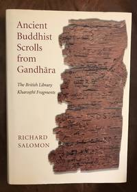 image of Ancient Buddhist Scrolls from Gandhara: The British Library Kharosthi Fragments