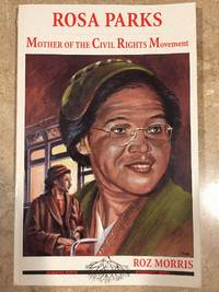 Rosa Parks : Mother of the Civil Rights Movement (Alabama Roots Biographies)