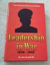 LEADERSHIP IN WAR 1939-1945