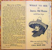 image of What to See in Juarez, Old Mexico and El Paso Texas. Single Page Folded Care Hire Advertising Pamphlet