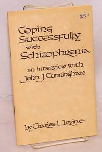 image of Coping successfully with schizophrenia; an interview with John J. Cunningham, executive director of Solano-Napa agency on aging, and chairman of governor's advisory board of Napa State Hospital. January 31, 1981