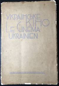 Al'bom ukrains'koho kino [An album of Ukrainian cinema]. Wrapper title: Ukrains'ke kino [Ukrainian cinema]. Le cinéma ukrainien