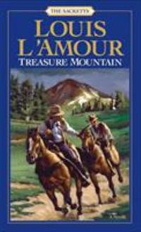 Treasure Mountain: A Novel (The Sacketts) by L'Amour, Louis - 1984