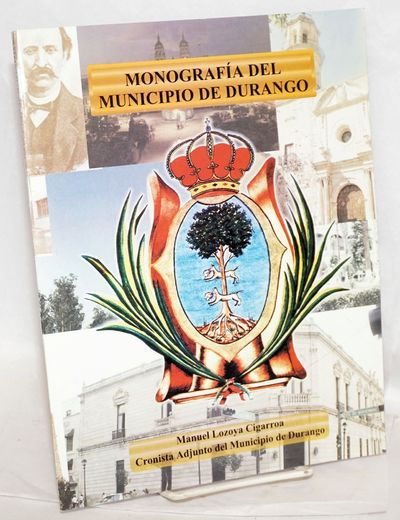 Durango Mexico: Herfa Graphic, S.A., for the municipality, 2000. Paperback. 136p., illustrated with ...