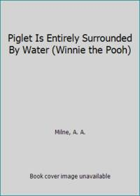 Piglet Is Entirely Surrounded By Water Winnie the Pooh