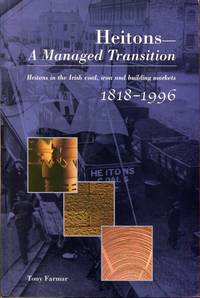 Heitons : A Managed Transition - Heitons in the Irish Coal, Iron and Building Markets, 1818-1996