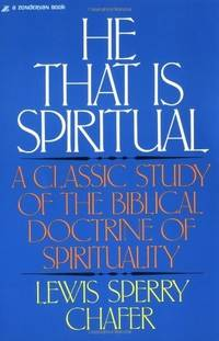 HE THAT IS SPIRITUAL: A Classic Study of the Biblical Doctrine of  Spirituality