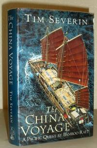 image of The China Voyage - A Pacific Quest By Bamboo Raft