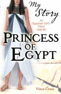 Princess of Egypt - An Egyptian Girl's Diary 1490 BC (My Story)