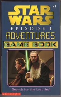 image of SEARCH FOR THE LOST JEDI (STAR WARS, EPISODE 1, #1 ADVENTURES  GAME BOOK: