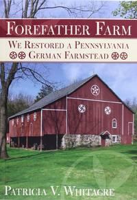 Forefather Farm: We Restored a Pennsylvania German Farmstead