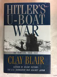 image of Hitlers U-Boat War : The Hunters  1939-1942 (Hitlers U Boat War)