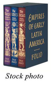 Empires of Early Latin America: The Incas; The Aztecs; The Maya