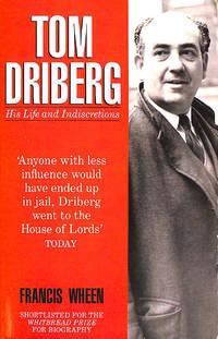 Tom Driberg: His Life And Indiscretions