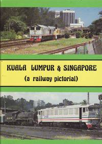image of Kuala Lumpur & Singapore - A Railway Pictorial