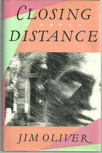 CLOSING DISTANCE by Oliver, Jim - 1992