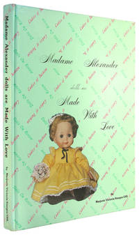 Madame Alexander Dolls Are Made With Love.