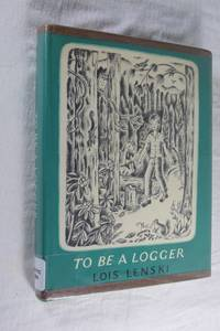 To Be a Logger
