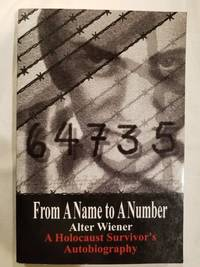 From A Name to A Number - A Holocaust Survivor's Autobiography