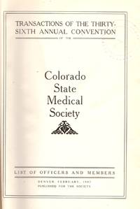 image of Transactions of the Thirty-Sixth Annual Convention of the Colorado State Medical Society: List of Officers and Members
