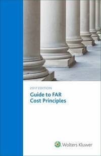 Guide to FAR Cost Principles : 2017 Edition