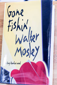 Gone Fishin: An Easy Rawlins Novel (Signed 1st Printing)