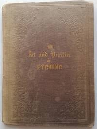 The Art and Practice of Etching; with Directions for other Methods of Light and Entertaining Engraving