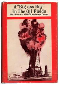 "A ""Big-ass Boy"" In The Oil Fields: My Adventures 1918-28"