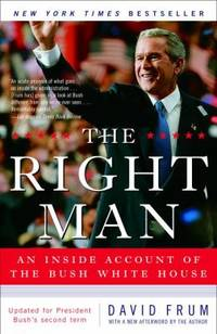 The Right Man : An Inside Account of the Bush White House
